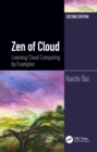 Zen of Cloud : Learning Cloud Computing by Examples, Second Edition - eBook