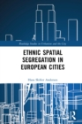 Ethnic Spatial Segregation in European Cities - eBook