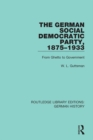 The German Social Democratic Party, 1875-1933 : From Ghetto to Government - eBook