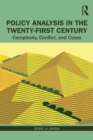 Policy Analysis in the Twenty-First Century : Complexity, Conflict, and Cases - eBook