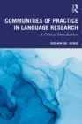 Communities of Practice in Language Research : A Critical Introduction - eBook