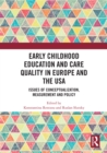 Early Childhood Education and Care Quality in Europe and the USA : Issues of Conceptualization, Measurement and Policy - eBook
