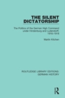 The Silent Dictatorship : The Politics of the German High Command under Hindenburg and Ludendorff, 1916-1918 - eBook