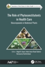 The Role of Phytoconstitutents in Health Care : Biocompounds in Medicinal Plants - eBook