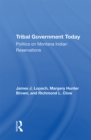 Tribal Government Today : Politics On Montana Indian Reservations - eBook