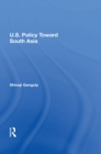 U.S. Policy Toward South Asia - eBook