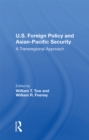U.s. Foreign Policy And Asian-pacific Security : A Transregional Approach - eBook