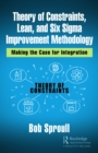 Theory of Constraints, Lean, and Six Sigma Improvement Methodology : Making the Case for Integration - eBook