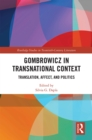 Gombrowicz in Transnational Context : Translation, Affect, and Politics - eBook