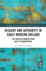 Dissent and Authority in Early Modern Ireland : The English Problem from Bale to Shakespeare - eBook