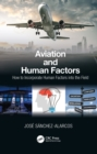 Aviation and Human Factors : How to Incorporate Human Factors into the Field - eBook