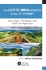 The Geotourism Industry in the 21st Century : The Origin, Principles, and Futuristic Approach - eBook