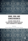 Mind, Soul and Consciousness : Religion, Science and the Psy-Disciplines in Modern South Asia (With a Foreword by J.N. Mohanty) - eBook