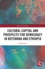 Cultural Capital and Prospects for Democracy in Botswana and Ethiopia - eBook