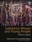 Substance Misuse and Young People : Critical Issues - eBook