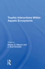 Trophic Interactions Within Aquatic Ecosystems - eBook