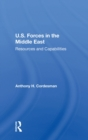 U.S. Forces In The Middle East : Resources And Capabilities - eBook