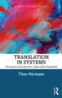 Translation in Systems : Descriptive and Systemic Approaches Explained - eBook