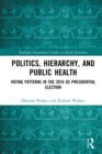 Politics, Hierarchy, and Public Health : Voting Patterns in the 2016 US Presidential Election - eBook