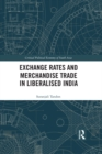 Exchange Rates and Merchandise Trade in Liberalised India - eBook