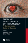 The Duke Elder Exam of Ophthalmology : A Comprehensive Guide for Success - eBook