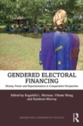 Gendered Electoral Financing : Money, Power and Representation in Comparative Perspective - eBook