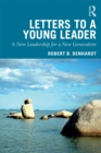 Letters to a Young Leader : A New Leadership for a New Generation - eBook