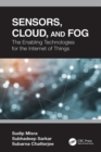 Sensors, Cloud, and Fog : The Enabling Technologies for  the Internet of Things - eBook