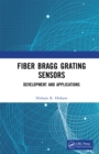 Fiber Bragg Grating Sensors: Development and Applications : Development and Applications - eBook