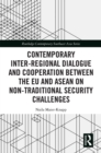 Contemporary Inter-regional Dialogue and Cooperation between the EU and ASEAN on Non-traditional Security Challenges - eBook