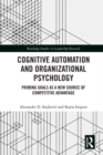 Cognitive Automation and Organizational Psychology : Priming Goals as a New Source of Competitive Advantage - eBook