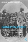 Gringo Injustice : Insider Perspectives on Police, Gangs, and Law - eBook