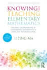 Knowing and Teaching Elementary Mathematics : Teachers' Understanding of Fundamental Mathematics in China and the United States - eBook
