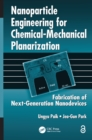Nanoparticle Engineering for Chemical-Mechanical Planarization (Open Access) : Fabrication of Next-Generation Nanodevices - eBook