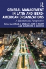General Management in Latin and Ibero-American Organizations : A Humanistic Perspective - eBook
