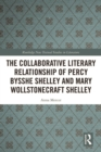 The Collaborative Literary Relationship of Percy Bysshe Shelley and Mary Wollstonecraft Shelley - eBook