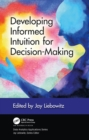 Developing Informed Intuition for Decision-Making - eBook