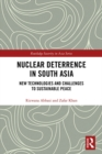 Nuclear Deterrence in South Asia : New Technologies and Challenges to Sustainable Peace - eBook
