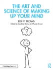 The Art and Science of Making Up Your Mind - eBook