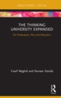 The Thinking University Expanded : On Profanation, Play and Education - eBook