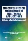 Effective Lifecycle Management of Healthcare Applications : Utilizing a Portfolio Framework - eBook