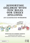 Supporting Children with Fun Rules for Tricky Spellings : An Illustrated Workbook - eBook