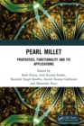 Pearl Millet : Properties, Functionality and its Applications - eBook