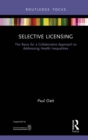 Selective Licensing : The Basis for a Collaborative Approach to Addressing Health Inequalities - eBook
