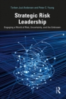 Strategic Risk Leadership : Engaging a World of Risk, Uncertainty, and the Unknown - eBook