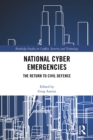 National Cyber Emergencies : The Return to Civil Defence - eBook