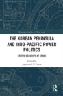 The Korean Peninsula and Indo-Pacific Power Politics : Status Security at Stake - eBook