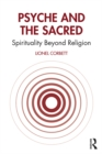 Psyche and the Sacred : Spirituality Beyond Religion - eBook