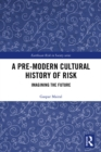 A Pre-Modern Cultural History of Risk : Imagining the Future - eBook