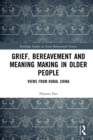Grief, Bereavement and Meaning Making in Older People : Views from Rural China - eBook
